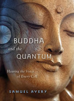 Buddha and the Quantum By Avery, Samuel