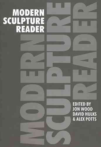 Modern Sculpture Reader By Wood, Jon (EDT)/ Hulks, David (EDT)/ Potts, Alex (EDT)